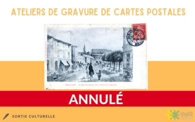 Ateliers de gravure de cartes postales ANNULÉ